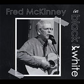 Fred McKinney in Black and White by Fred McKinney