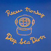 Deep Sea Diver by Recess Monkey