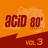 Acid 80, Vol. 3 (Electro House) by Various Artists