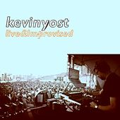 Kevin Yost: Live & Improvised by Kevin Yost