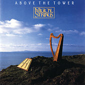 Above the Tower by Magical Strings (Philip & Pam Boulding)