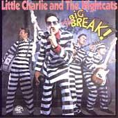 The Big Break by Little Charlie & the Nightcats