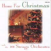 Home For Christmas by 101 Strings Orchestra