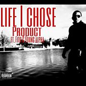Life I Chose (feat. Fito Corleone & Young Alpha) by Product