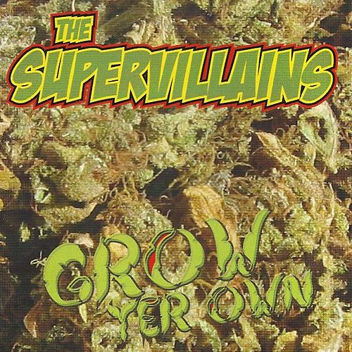Grow Yer Own by The Supervillains