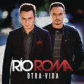 Otra Vida by Río Roma
