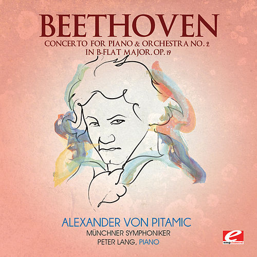 Beethoven: Concerto for Piano & Orchestra No. 2 in B-Flat Major, Op. 19 (Digitally Remastered) by Peter Lang
