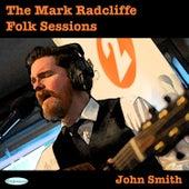 The Mark Radcliffe Folk Sessions: John Smith by John Smith