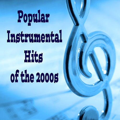 Popular Instrumental Hits of the 2000s by The O'Neill Brothers Group
