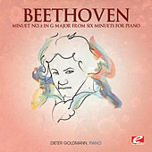 Beethoven: Minuet No. 2 in G Major from Six Minuets for Piano (Digitally Remastered) by Dieter Goldmann