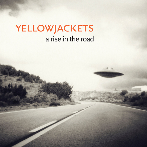 A Rise in the Road by The Yellowjackets