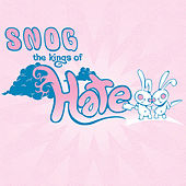 The Kings Of Hate by Snog