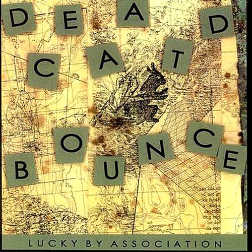 Lucky By Association by Dead Cat Bounce
