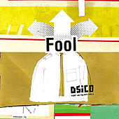 Fool by Dsico