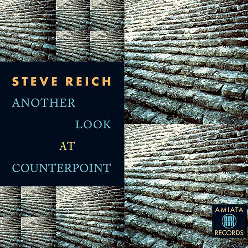 Another Look At The Counterpoint by Steve Reich