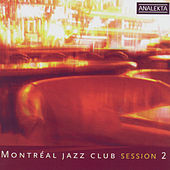 Montreal Jazz Club Sesion 2 by Various Artists