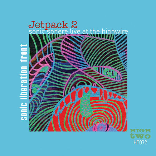 Jetpack #2: Sonic Sphere Live at the Highwire by Sonic Liberation Front