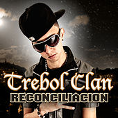 Reconciliacion - Single by Trebol Clan