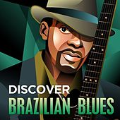 Discover - Brazilian Blues by Various Artists