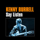 Say Listen by Kenny Burrell