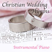Christian Wedding Hymns: Instrumental Piano by The O'Neill Brothers Group