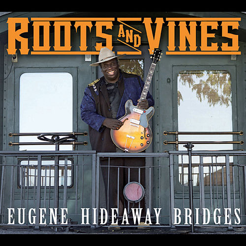Roots & Vines by Eugene Hideaway Bridges