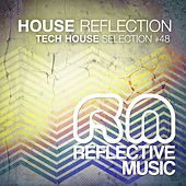 House Reflection #48 (Tech House Selection) by Various Artists