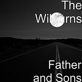 Father and Sons by The Wilburns