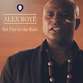 Set Fire to the Rain by Alex Boye