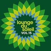 Lounge Du Soleil Vol.15 by Various Artists