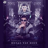 Besas Tan Bien by Farruko