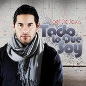 Todo Lo Que Soy by Joel D' Jesus