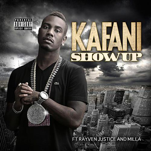 Show up (feat. Rayven Justice & Milla) by Kafani