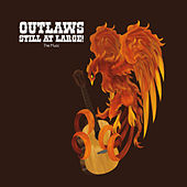 Outlaws Still At Large!: The Music by Various Artists