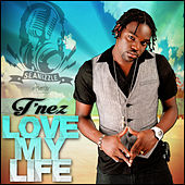 Love My Life - Single by T'Nez