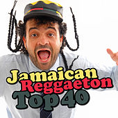 Jamaican Reggaeton Top 40 by Various Artists