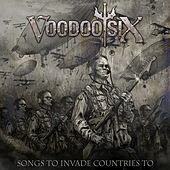 Songs To Invade Countries To by Voodoo Six