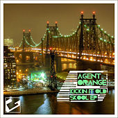 Kickin It Old Skool EP (Reworked) by Agent Orange