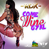 Come Wine Gyal - Single by RDX