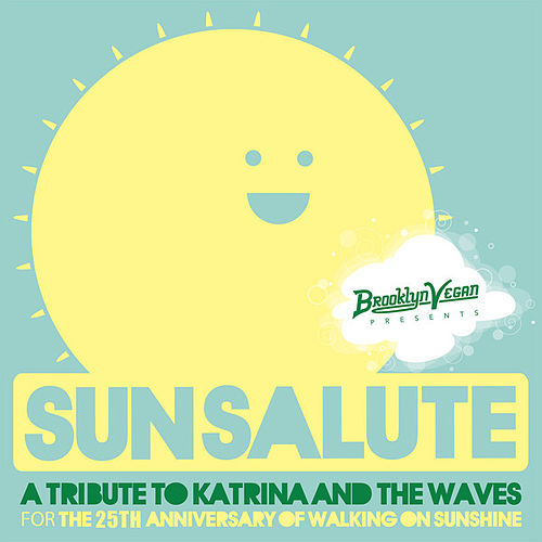 BrooklynVegan Presents Sun Salute:  A Tribute to Katrina & The Waves and Walking on Sunshine by Various Artists