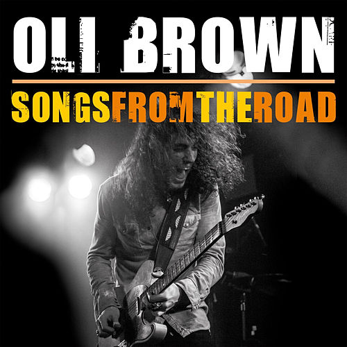 Songs from the Road by Oli Brown