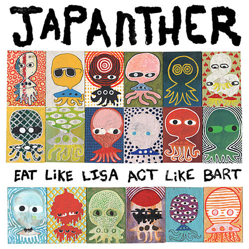 Eat Like Lisa Act Like Bart by Japanther