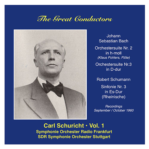 The Great Conductors: Carl Schuricht, Vol. 1 (1960) by Frankfurt Radio Symphony Orchestra