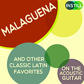 Malaguena and Other Classic Latin Favorites on the Acoustic Guitar by Various Artists
