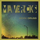 Mavericks by Work Drugs