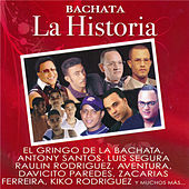 Bachata: La Historia by Various Artists