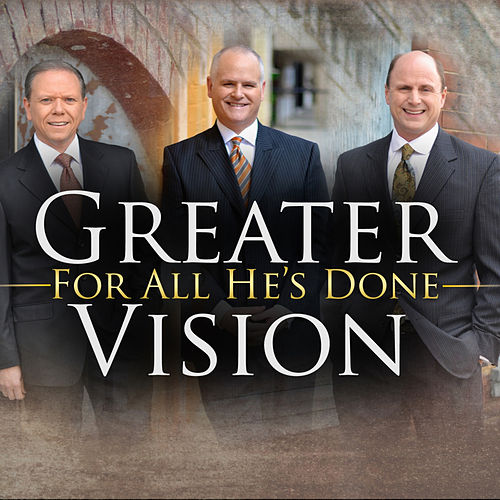 For All He's Done by Greater Vision