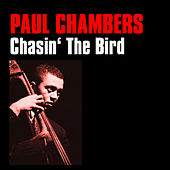 Chasin' the Bird by Paul Chambers
