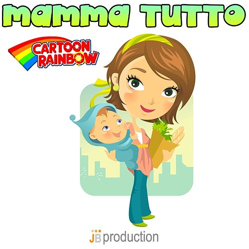 Mamma tutto by Cartoon Rainbow