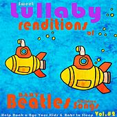 Baby Beatles Lullaby Children Songs: Sweet Lullaby Renditions of Beatles Fav's Help Rock a Bye Your Kids & Baby to Sleep, Vol.2 by Happy Baby Lullaby Band